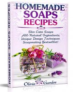 Homemade Soaps Recipes: Natural Handmade Soap, Soapmaking book with Step by Step Guidance for Cold Process of Soap Making ( How to Make Hand Made Soap, Ingredients, Soapmaking Supplies, Design Ideas) - Book Cover