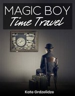 Magic Boy : Time Travel - Book Cover
