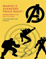 Marvel's Avengers Trivia Night: Unknown Fun Facts Quiz (Volume Book 1) - Book Cover