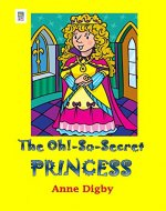 The Oh!-So-Secret Princess