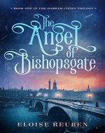 The Angel of Bishopsgate: Book One in the Darker Cities Trilogy - Book Cover