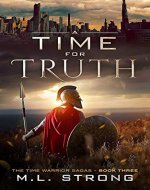 A Time For Truth: The Time Warrior Sagas Book Three - Book Cover