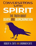 Conversations With Spirit: The Truth About Death and Reincarnation - Book Cover