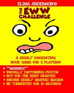 Eww Challenge: A Horribly Disgusting Game Book for 2 to play on Kindle - Book Cover