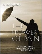 The Flower of Pain (The Broken Kaleidoscope Series #2): Glimpses into the darker side of humanity - Book Cover