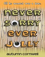 Never Sorry Ever Jolly - Book Cover