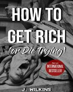HOW TO GET RICH (or Die Trying) - Book Cover