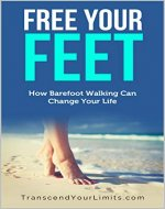 Free Your Feet: How Barefoot Walking Can Change Your Life - Book Cover