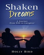 Shaken Dreams: A Journey from Wife to Caregiver - Book Cover