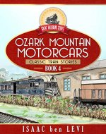 Great Railroad Series:  Ozark Mountain Motorcars: (Classic Train Stories) - Book Cover