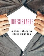 IRRESISTABLE ( A Short Story ) - Book Cover
