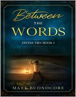 Between The Words: Spiritual Poetry & Self Help Affirmations for times of hardship: Divine Ties Book 1 - Book Cover