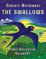 The Swallows: Short popular fables with morals for children. (The Swallows Collection Book 1) - Book Cover