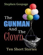 The Gunman And The Clown: Ten Short Stories - Book Cover