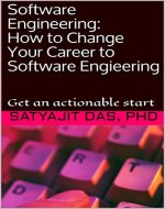 Software Engineering: How to Change Your Career to Software Engieering: Get an actionable start (Software Engineering, Career in Software, Software Developer, Computers, IT) - Book Cover