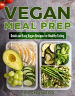 Vegan Meal Prep: Quick and Easy Recipes for Healthy Eating and Happy Live - Book Cover