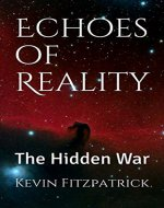 Echoes of Reality: The Hidden War - Book Cover