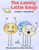The Lonely Little Emoji: A Book On Diversity, Self-belief and Resilience - Book Cover