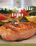 The Nordic Diet: A Beginner's Step-by-Step Guide with Recipes (Nordic Diet, Dieting ) - Book Cover