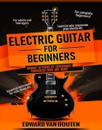 Electric Guitar for Beginners (Learn soloing, improvising, chords, etc.) - Book Cover