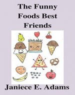 The Funny Foods Best Friends - Book Cover
