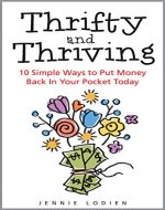 Thrifty and Thriving: 10 Simple Ways to Put Money Back In Your Pocket Today - Book Cover