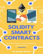 Solidity Smart Contracts: Build DApps In Ethereum Blockchain - Book Cover
