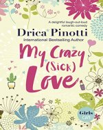 My Crazy (Sick) Love: A delightful laugh-out-loud romantic comedy - Book Cover