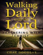 Walking Daily with the Lord: Partnering With Christ - Book Cover