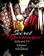 SECRET MARRIAGES: Edward IV, Eleanor & Elizabeth (The Falcon and the Sun:  The House of York Book 2) - Book Cover