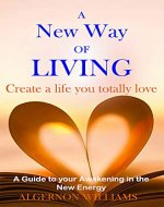 A New Way of Living: Create a life you totally love - Book Cover