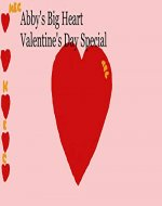 Abby's Big Heart Valentine's Day Special - Book Cover