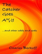 The Catcher Goes Awry - and Other Odds and Sods - Book Cover