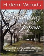 Surviving in Japan: Awkward days with shakes, escape and Awakening (Hidemi's Rambling Book 2) - Book Cover