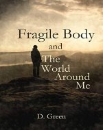 Fragile Body and The World Around Me - Book Cover