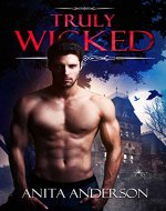 Truly Wicked: A Thrilling Romantic Suspense (The Wicked Series Book 1) - Book Cover