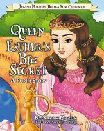 Queen Esther's Big Secret: A Purim Story (Jewish Holiday Books for Children Book 4) - Book Cover