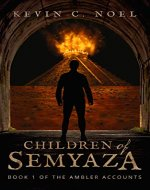 Children of Semyaza (The Ambler Accounts Book 1) - Book Cover
