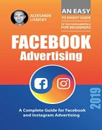 Facebook Advertisement: A Complete Guide for Facebook and Instagram Advertising