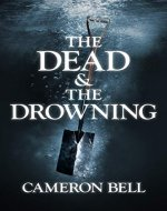 The Dead & The Drowning - Book Cover