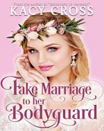 Fake Marriage To Her Bodyguard (Make Believe Brides: a Clean...