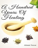 A Hundred Years Of Healing - Book Cover