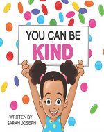 You Can Be Kind: Book 2 in the You Can Be Books Series - Book Cover