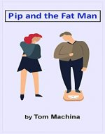 Pip and the Fat Man - Book Cover