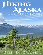 Hiking Alaska from Cruise Ports: Hikes, Walks, and Strolls - Book Cover
