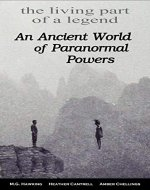 An Ancient World of Paranormal Powers: The Living Part of a Legend - Book Cover
