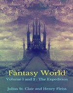 Fantasy World: Vol 1 and 2 (The Expedition) - Book Cover