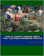 The Flower Fairies Meet the Talking Rainbow Rocks (Rockin' Fairy Garden Tales Book 1) - Book Cover