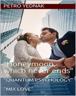 """Quantum psychology""  ""Mix Love"": ""Honeymoon, which never ends"" (""Episode #02"" Book 2) - Book Cover"