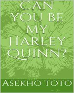 Can you be my Harley Quinn? - Book Cover